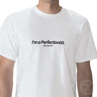 http://romailprincipe.files.wordpress.com/2010/02/perfectionist_tshirt-p235328958920787489trlf_400.jpg